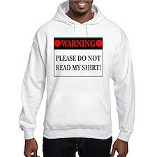 do not read my shirt Hoodie