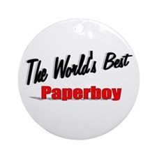 """The World's Best Paperboy"" Ornament (Round)"