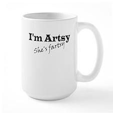 I'm Artsy, She's Fartsy Mug