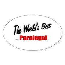 """""""The World's Best Paralegal"""" Oval Decal"""