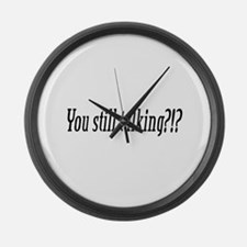 Still Talking? Large Wall Clock