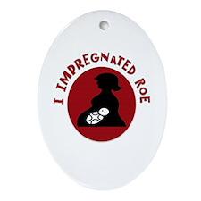 I Impregnated Roe Oval Ornament