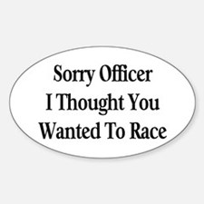 Sorry Officer Oval Decal