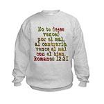 Romanos 12:21 Kids Sweatshirt