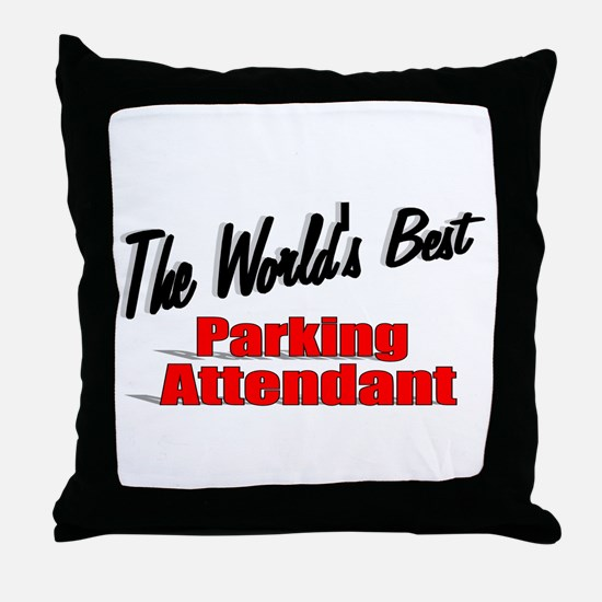 """The World's Best Parking Attendant"" Throw Pillow"
