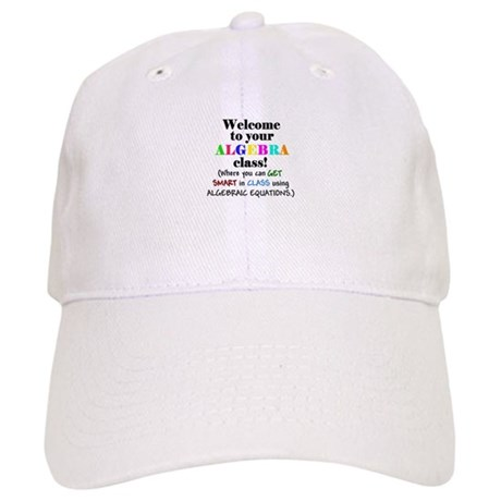 Welcome to your ALGEBRA class Cap