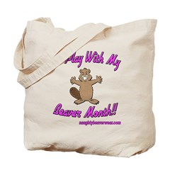 Play With My Beaver Month Tote Bag