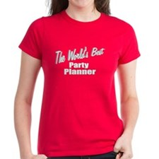 """The World's Best Party Planner"" Tee"
