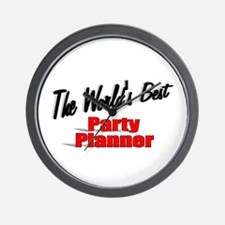 """""""The World's Best Party Planner"""" Wall Clock"""