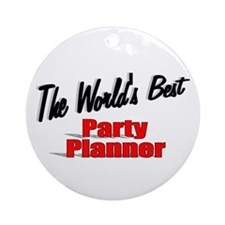 """The World's Best Party Planner"" Ornament (Round)"