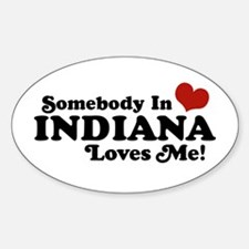 Somebody In Indiana Loves Me Oval Decal
