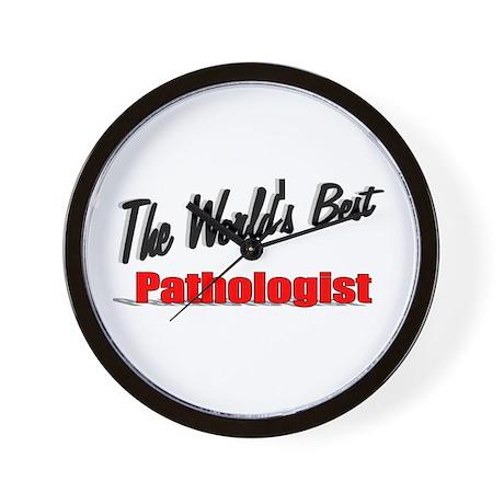 """The World's Best Pathologist"" Wall Clock"