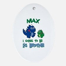 Max - Brother To Be Oval Ornament