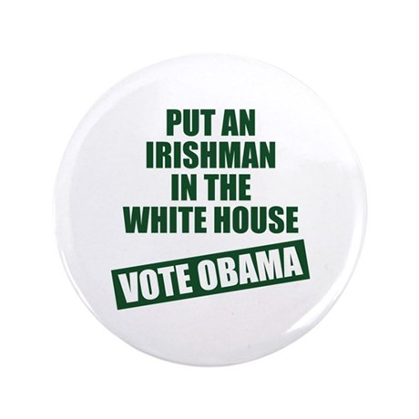 "Irishman In White House 3.5"" Button"