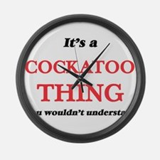 It's a Cockatoo thing, you wo Large Wall Clock