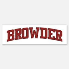 BROWDER Design Bumper Bumper Bumper Sticker