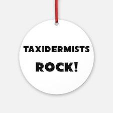 Taxidermists ROCK Ornament (Round)