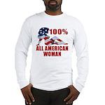 100% American Woman Long Sleeve T-Shirt