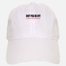 Don't Piss me off! Baseball Baseball Cap