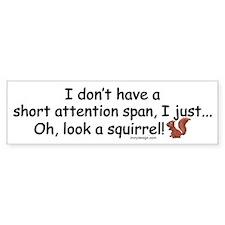 Attention Span Squirrel Bumper Bumper Sticker
