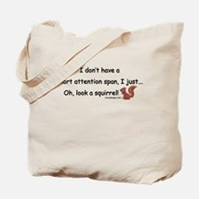 Attention Span Squirrel Tote Bag