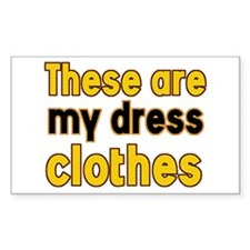 These are my dress clothes Rectangle Decal