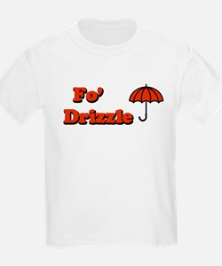 Fo' Drizzle Kids T-Shirt