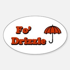 Fo' Drizzle Oval Decal