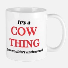 It's a Cow thing, you wouldn't unders Mugs