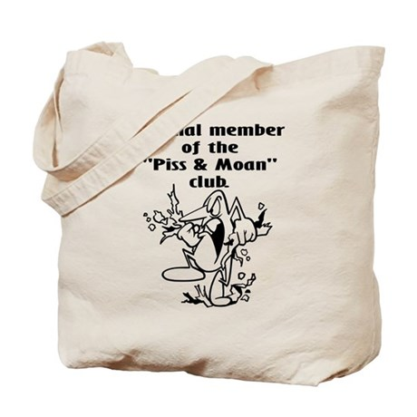 Piss and Moan Tote Bag