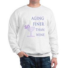 Witty 80th Birthday Sweatshirt