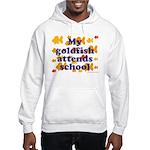Goldfish attends school. Hooded Sweatshirt