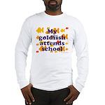 Goldfish attends school. Long Sleeve T-Shirt