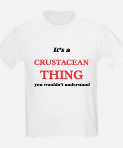 It's a Crustacean thing, you wouldn&#3 T-Shirt