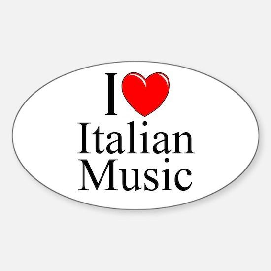 """I Love (Heart) Italian Music"" Oval Decal"