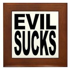 Evil Sucks Framed Tile