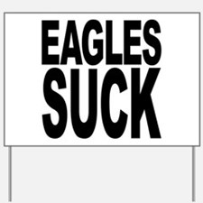 Eagles Suck Yard Sign