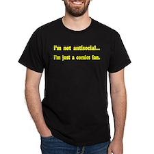 Im Not Antisocial, I'm Just A Comics Fan T-Shirt