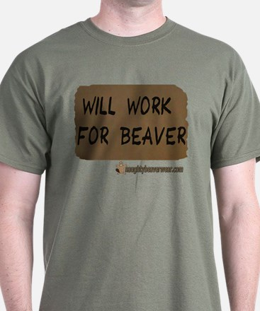 Will Work For Beaver T-Shirt