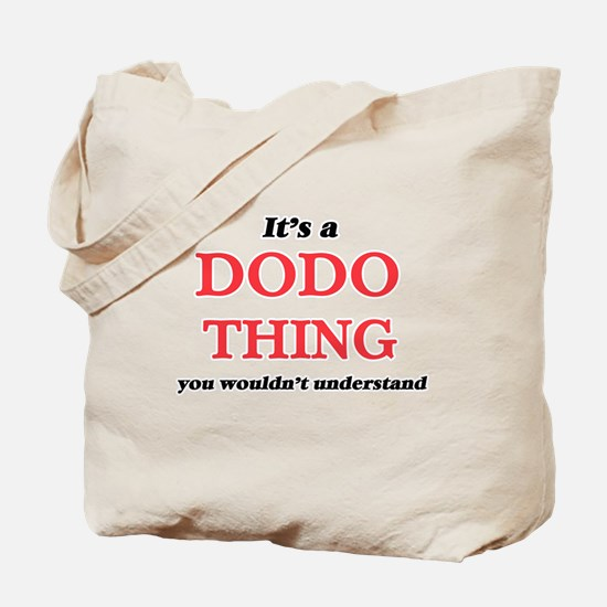 It's a Dodo thing, you wouldn't u Tote Bag