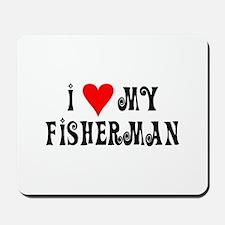 I Love My Fisherman Mousepad