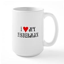 I Love My Fisherman Mug