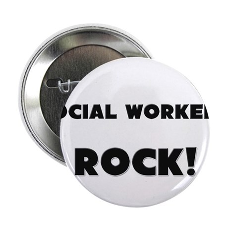 """Social Workers ROCK 2.25"""" Button (10 pack)"""
