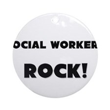 Social Workers ROCK Ornament (Round)