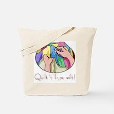 Quilt till you wilt Tote Bag