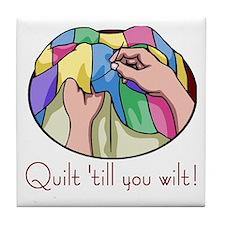 Quilt till you wilt Tile Coaster