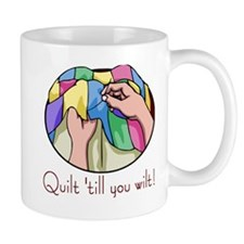 Quilt till you wilt Mug