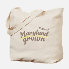 Organic! Maryland Grown! Tote Bag