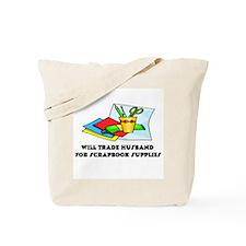 Will trade husband for scrapb Tote Bag