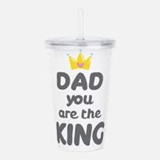Dad you are the King Acrylic Double-wall Tumbler